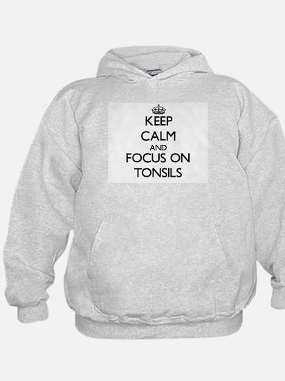 Keep Calm by focusing on Tonsils Hoodie