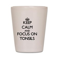 Keep Calm by focusing on Tonsils Shot Glass