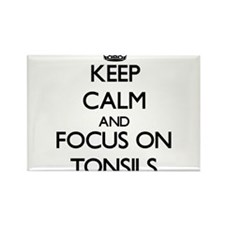 Keep Calm by focusing on Tonsils Magnets