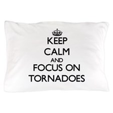 Keep Calm by focusing on Tornadoes Pillow Case