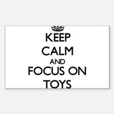 Keep Calm by focusing on Toys Decal