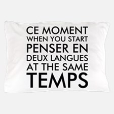 Thinking in French and English Pillow Case
