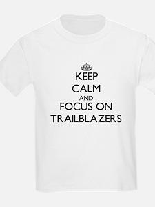 Keep Calm by focusing on Trailb T-Shirt