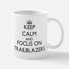 Keep Calm by focusing on Trailblazers Mugs