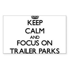 Keep Calm by focusing on Trailer Parks Decal