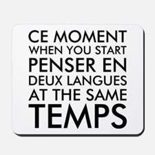 Thinking in French and English Mousepad