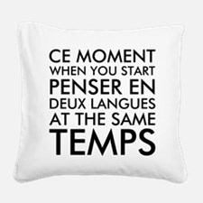 Thinking in French and Englis Square Canvas Pillow