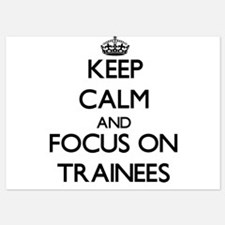 Keep Calm by focusing on Trainees Invitations