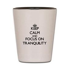 Keep Calm by focusing on Tranquility Shot Glass