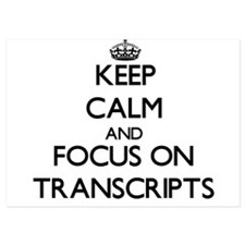 Keep Calm by focusing on Transcripts Invitations