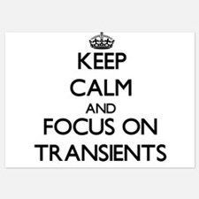 Keep Calm by focusing on Transients Invitations