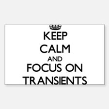 Keep Calm by focusing on Transients Decal
