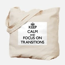 Keep Calm by focusing on Transitions Tote Bag