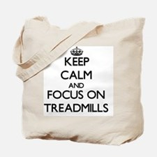 Keep Calm by focusing on Treadmills Tote Bag