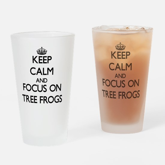 Keep Calm by focusing on Tree Frogs Drinking Glass