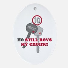 He Revs My Engine 10 Ornament (Oval)