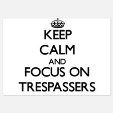 Keep Calm by focusing on Trespassers Invitations