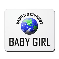 World's Coolest BABY GIRL Mousepad