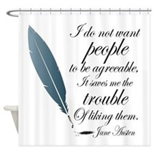 Jane Austen agreeable quote Shower Curtain