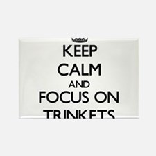 Keep Calm by focusing on Trinkets Magnets