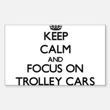 Keep Calm by focusing on Trolley Cars Decal