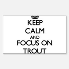 Keep Calm by focusing on Trout Decal