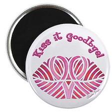 Kiss it Goodbye! Magnet