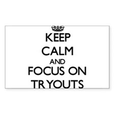 Keep Calm by focusing on Tryouts Decal