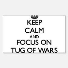 Keep Calm by focusing on Tug Of Wars Decal