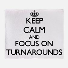 Keep Calm by focusing on Turnarounds Throw Blanket