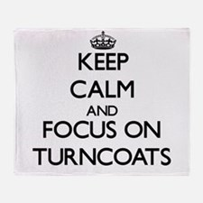 Keep Calm by focusing on Turncoats Throw Blanket