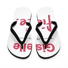 Giselle is fierce Flip Flops
