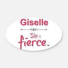 Giselle is fierce Oval Car Magnet