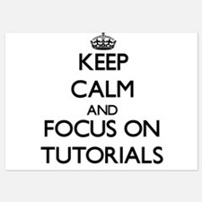 Keep Calm by focusing on Tutorials Invitations