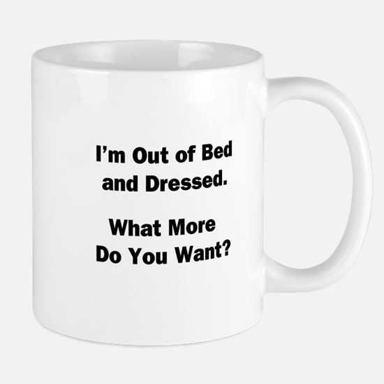Out of Bed and Dressed Mug