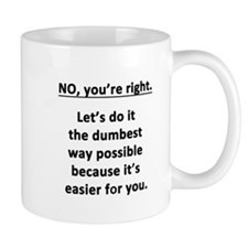 No. You're Right. Mug