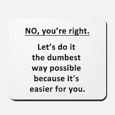 No. You're Right. Mousepad