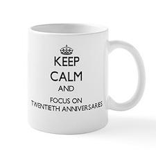 Keep Calm by focusing on Twentieth Anniversar Mugs