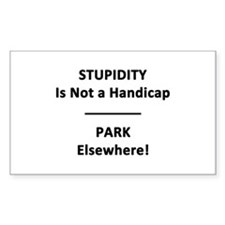 Stupidity is not a Handicap Decal