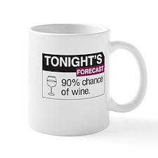 Tonight's Forecast 90% chance of wine Mugs