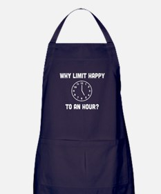Why Limit Happy To An Hour? Apron (dark)