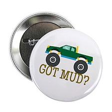 "Got Mud? 2.25"" Button (10 pack)"