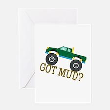 Got Mud? Greeting Cards