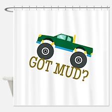 Got Mud? Shower Curtain