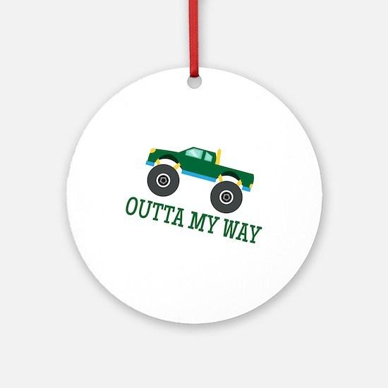 Outta My Way Ornament (Round)