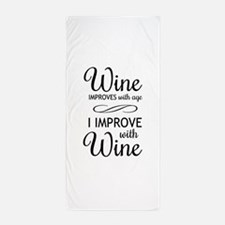 Wine Improves with age I improve with Wine Beach T