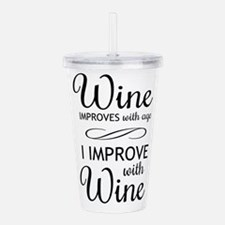 Wine Improves with age I improve with Wine Acrylic