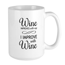 Wine Improves with age I improve with Wine Mugs