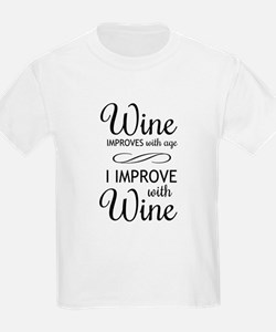 Wine Improves with age I improve with Wine T-Shirt