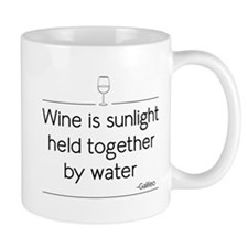 Wine is sunlight held together by water Mugs